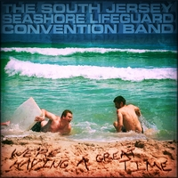 The South Jersey Seashore Lifeguard Convention Band | We're Having a Great Time