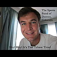 The Sports Band of Denver, Colorado | Hey! Hey! It's Tim Tebow Time!