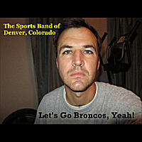 The Sports Band of Denver, Colorado | Let's Go Broncos, Yeah!