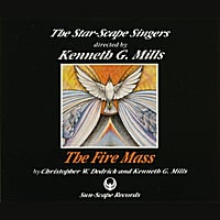 The Star-Scape Singers & Kenneth G. Mills | The Fire Mass