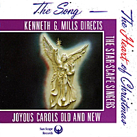 The Star-Scape Singers & Kenneth G. Mills | The Song -- The Heart of Christmas