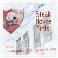 The Steak House Mints | Love Songs for Prostitutes
