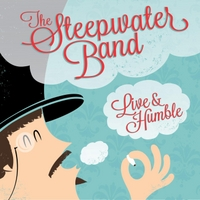 The Steepwater Band | Live & Humble