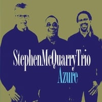 The Stephen McQuarry Trio | Azure