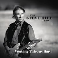 The Steve Hill Trio | Working Twice As Hard