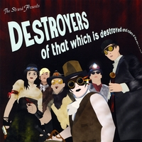 The Strand | Destroyers of That Which Is Destroyed and Rulers of That Which Is Not Destroyed!