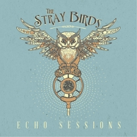 The Stray Birds | Echo Sessions