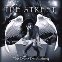 The Street | The Divine Debauchery