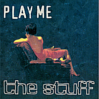 The Stuff | Play Me