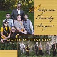 The Stutzman Family Singers | Lights of That City