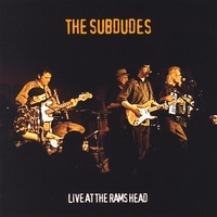 The Subdudes | Live At The Rams Head