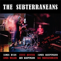The Subterraneans | Live At the Townie