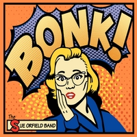 The Sue Orfield Band | Bonk!