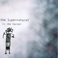 the Supernatural | in the Corner.