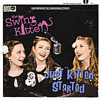 "The Swing Kittens | Just ""Kitten"" Started"