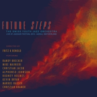The Swiss Youth Jazz Orchestra | Future Steps: Live at Jazzaar Festival 2014 (Aarau, Switzerland)