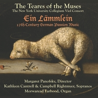 The Teares Of The Muses | Ein Lämmlein: 17th-Century German Passion Music