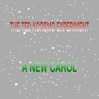 The Ted Korsmo Experiment | A New Carol