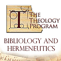 The Theology Program | Bibliology & Hemerneutics
