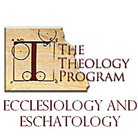 The Theology Program | Ecclesiology & Eschatology