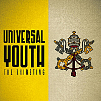 The Thirsting | Universal Youth