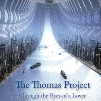 The Thomas Project | Through the Eyes of a Lover
