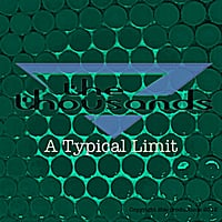 The Thousands | A Typical Limit