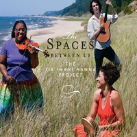The Tia Imani Hanna Project | The Spaces Between Us