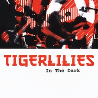 The Tigerlilies | In the Dark