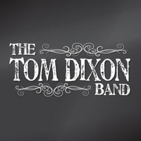 The Tom Dixon Band | Just Tell Me You Love Me