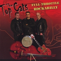 The Top Cats | Full Throttle Rockabilly