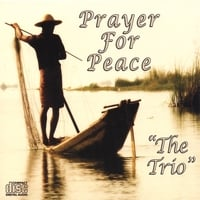 The Trio | Prayer For Peace