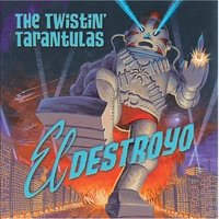 The Twistin' Tarantulas | El Destroyo