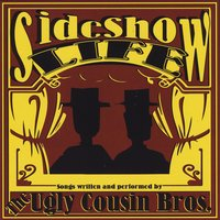 The Ugly Cousin Brothers | Sideshow Life