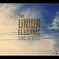 The Union Electric | Time Is Gold