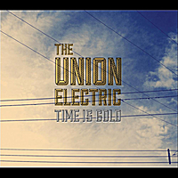 The Union Electric: Time Is Gold