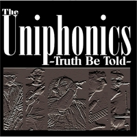 The Uniphonics | Truth Be Told