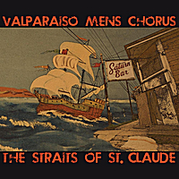 The Valparaiso Men's Chorus | The Straits of Saint Claude