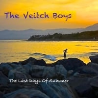 The Veitch Boys | The Last Days of Summer