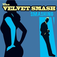 The Velvet Smash | Smashing