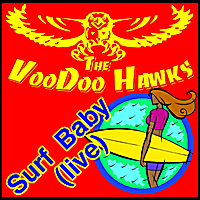 The Voodoo Hawks | Surf Baby (Live)