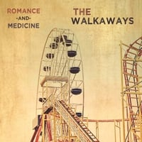 THE WALKAWAYS: Romance and Medicine