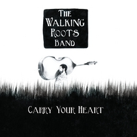 The Walking Roots Band | Carry Your Heart