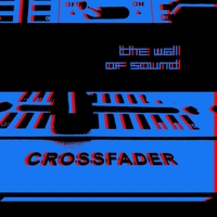 The Wall of Sound | Crossfader
