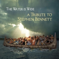 Various Artists | The Water is Wide: A Tribute to Stephen Bennett
