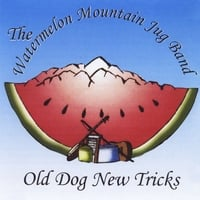The Watermelon Mountain Jug Band | Old Dog New Tricks