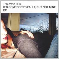 The Way It Is | It's Somebody's Fault, but Not Mine
