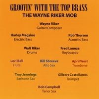 The Wayne Riker Mob | Groovin' With the Top Brass