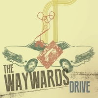 The Waywards | Drive