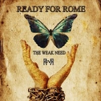 The Weak Need | Ready for Rome